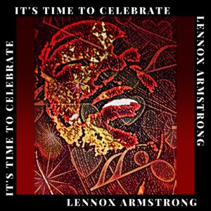 Lennox Armstrong IT'S TIME TO CELEBRATE cover art (1)